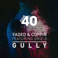 Faded & Coppin feat. Griz-O  - Gully (Original Mix)