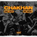 Chakhan - Be Real (Original Mix)