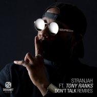 Stranjah feat. Tony Ranks - Don\'t Talk (David Louis \'911\' Mix)