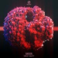 Greazus - Sweat Equity (Original Mix)