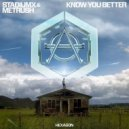 Stadiumx & Metrush - Know You Better (Extended Mix)