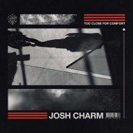 Josh Charm - Too Close For Comfort (Original Mix)