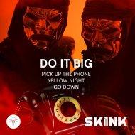 Do It Big - Pick Up The Phone (Original Mix)