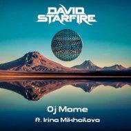 David Starfire, Irina Mikhailova - Oj Mome (Original Mix)