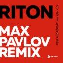 Riton feat. Kah Lo - Rinse & Repeat  (Max Pavlov Remix)