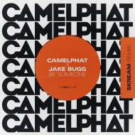CamelPhat, Jake Bugg - Be Someone (Skream Extended Remix)