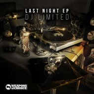 DJ Limited - Last Night (Original Mix)