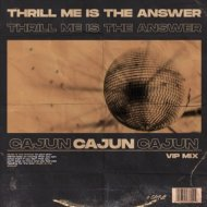 CAJUN  - Thrill Me Is The Answer  (VIP Mix)