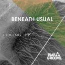 Beneath Usual - Timing (Original Mix)