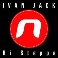 Ivan Jack - Hi Steppa  (Original Mix)