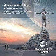 Precious Affliction - Wholeness Stone (Renal Shamsutdinov Remix)
