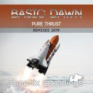 Basic Dawn - Pure Thrust  (Dave Joy & Chris SX Remix)