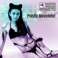 Fausto Trusso Sfrazzetto - Plastic Movement (Original Mix)