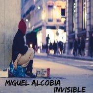 Miguel Alcobia - Invisible (Original Mix)