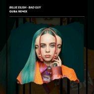 Billie Eilish - Bad Guy (Quba Remix)