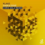 Klaas - Over & Done (Chris Gold Remix)
