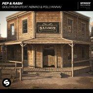 Pep & Rash feat. feat. Nømad & PollyAnna - Gold Rush (Original Mix)