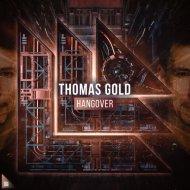 Thomas Gold - Hangover (Original Mix)