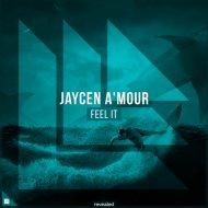 Jaycen A\'mour - Feel It (Original Mix)