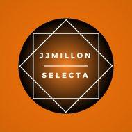JJMillon - Selecta (Original Mix )