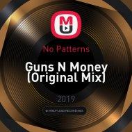No Patterns - Guns N Money (Original Mix)