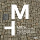 Super Flu - Monaberry (Matthias Tanzmann Remix)