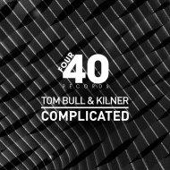 Tom Bull, Kilner - Complicated (Original Mix)