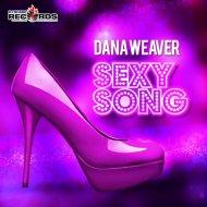 Dana Weaver  - Sexy Song  (Przemaz B Remix)