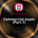 DJ NICKLOUD - Commercial music (Part.1) ()
