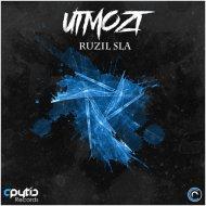 UTMOZT - Ruzil Sla (Original Mix)