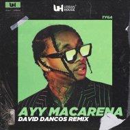 Tyga - Ayy Macarena (David Dancos Remix)
