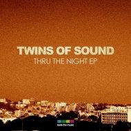 Twins of Sound - Thru The Night (Original mix)