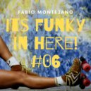 Fabio Montejano - Its Funky in here! #06 Funky ClubHouse ()