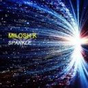 Milosh K - Sparkle (Original Mix)
