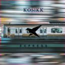 KOSIKK - Express (Original Mix)