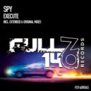 SPY - Execute (Extended Mix)