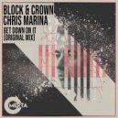 Block & Crown, Chris Marina - Get Down on It (Original Mix)