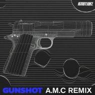 K Motionz - Gunshot (A.M.C Remix)