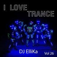Dj Ellika - I Love Edm Vol. 26 Trance (Elina Karavaeva) ()