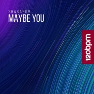 Sharapov - Maybe You (Original Mix)