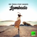 Hr. Troels & Manos - Lambada (Original Mix)