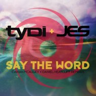 tyDi & JES - Say The Word (Ciaran McAuley Extended Remix)