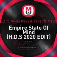 Jay Z ft. Alicia Keys & Frost & Maldrix - Empire State Of Mind (H.D.S 2020 EDIT)