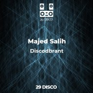 Majed Salih - Discodbrant (Original Mix)