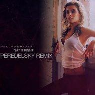 Nelly Furtado - Say It Right (Peredelsky Radio Edit)