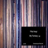 Filta Freqz - My Fantasy (Original Mix)