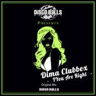 Dima Clubbex - You Are Right o (Original Mix)