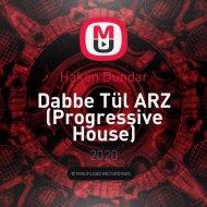 Hakan Dundar - Dabbe Tül ARZ (Progressive House)