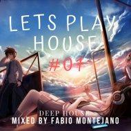 Fabio Montejano - LETS PLAY HOUSE #01 ()