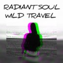 RADIANT SOUL - Wild Travel (Mixtape)